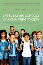 Integrating Schools in a Changing Society af Erica Frankenberg