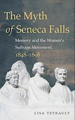 The Myth of Seneca Falls af Lisa Tetrault