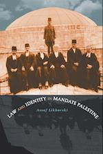 Law and Identity in Mandate Palestine (Studies in Legal History Paperback)