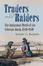 Traders and Raiders: the Indigenous World of the Colorado Basin 1540-1859