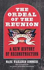 The Ordeal of the Reunion (Littlefield History of the Civil War Era)
