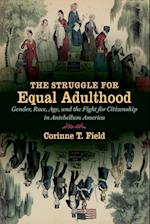 The Struggle for Equal Adulthood (Gender and American Culture)