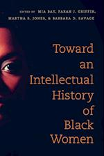 Toward an Intellectual History of Black Women (The John Hope Franklin Series in African American History and Culture)