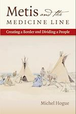 Metis and the Medicine Line (The David J Weber Series in the New Borderlands History)