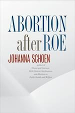 Abortion after Roe (Studies in Social Medicine)