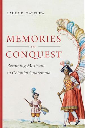 Memories of Conquest