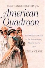 The Strange History of the American Quadroon af Emily Clark