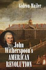 John Witherspoon's American Revolution (Published for the Omohundro Institute of Early American History and culture, Williamsburg, Virginia)