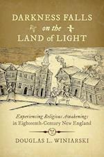 Darkness Falls on the Land of Light (Published for the Omohundro Institute of Early American History and culture, Williamsburg, Virginia)