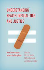 Understanding Health Inequalities and Justice af Mara Buchbinder