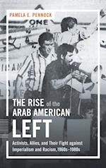 The Rise of the Arab American Left (Justice Power and Politics)