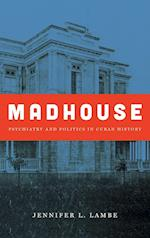 Madhouse (Envisioning Cuba (Hardcover))