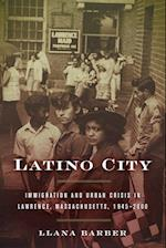 Latino City (Justice Power and Politics)