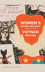 Women's Antiwar Diplomacy During the Vietnam War Era (Gender and American Culture)