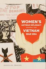 Women's Antiwar Diplomacy During the Vietnam War Era af Jessica M. Frazier