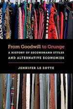 From Goodwill to Grunge (Studies in United States Culture)