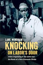 Knocking on Labor's Door (Justice Power and Politics)