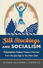 Silk Stockings and Socialism af Sharon McConnell-Sidorick