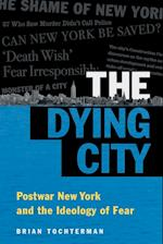 The Dying City (Studies in United States Culture)