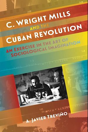 Bog, paperback C. Wright Mills and the Cuban Revolution af A. Javier Trevin~o
