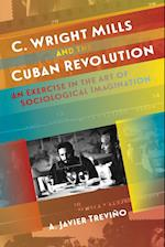 C. Wright Mills and the Cuban Revolution (Envisioning Cuba)