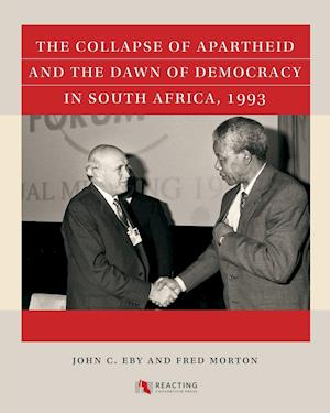 Bog, paperback The Collapse of Apartheid and the Dawn of Democracy in South Africa, 1993 af Fred Morton, John C. Eby