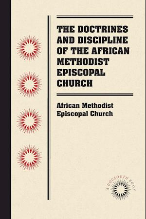 Bog, paperback The Doctrines and Discipline of the African Methodist Episcopal Church af African Methodist Episcopal Church