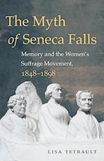 The Myth of Seneca Falls (Gender and American Culture)