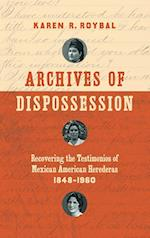 Archives of Dispossession (Gender and American Culture Hardcover)