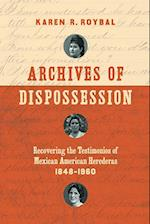 Archives of Dispossession (Gender and American Culture)