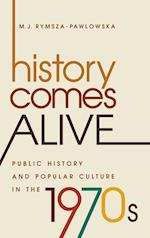 History Comes Alive (Studies in United States Culture)