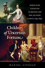 Children of Uncertain Fortune (Published for the Omohundro Institute of Early American Hist)