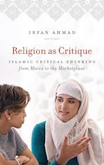 Religion As Critique (Islamic Civilization and Muslim Networks)