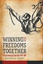 Winning Our Freedoms Together (Justice Power and Politics)