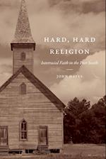 Hard, Hard Religion (New Directions in Southern Studies)