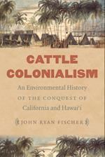 Cattle Colonialism (Flows Migrations and Exchanges)
