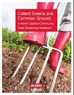 Collard Greens and Common Grounds: A North Carolina Community Food Gardening Handbook