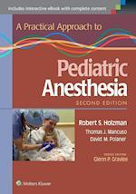 A Practical Approach to Pediatric Anesthesia af Robert S. Holzman