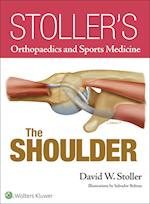 The Shoulder (Stollers Orthopaedics and Sports Medicine)