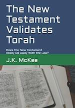 The New Testament Validates Torah
