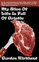 My Slice of Life Is Full of Gristle af Gordon Kirkland