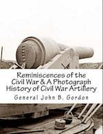 Reminiscences of the Civil War & a Photograph History of Civil War Artillery