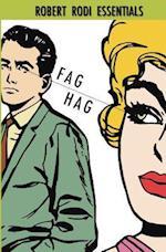 Fag Hag (Robert Rodi Essentials)