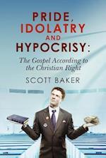 Pride, Idolatry and Hypocrisy af Scott Baker