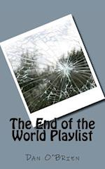 The End of the World Playlist af Dan O'Brien