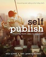 Self-Publish af Teri Lynne Underwood, Erin Ulrich