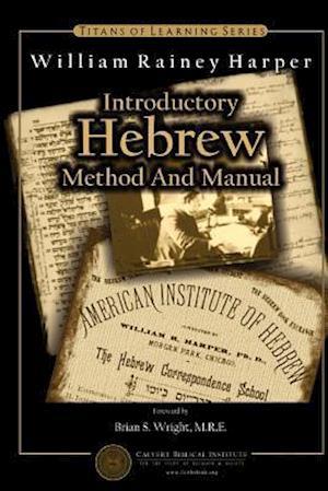 Bog, paperback Introductory Hebrew Method and Manual af William Rainey Harper Ph. D.