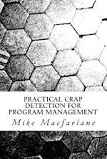Practical Crap Detection for Program Management