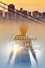 Freedom in His Love af Kelly Harrel
