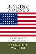 Binding Wounds af Talmadge Walker